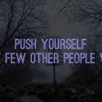 Wisdom Wednesday – Push Yourself