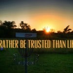 Wisdom Wednesday – I'd Rather be Trusted