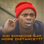 Did Someone Say More Distance? (Part 1)