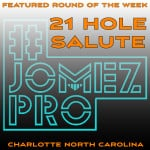 Round of the Week – The 21 Hole Salute