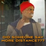 Did Someone Say More Distance? (Part 2)